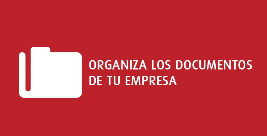 Organiza los documentos de tu empresa