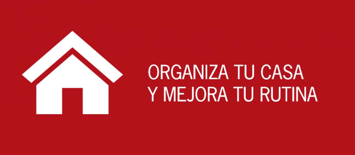 Tips para organizar tu casa